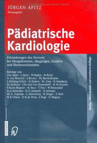 Pädiatrische Kardiologie. Erkrankungen des Herzens bei Neugeborenen, Säuglingen, Kindern und Heranwachsenden