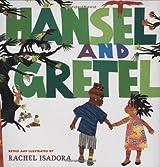Hansel and Gretel by Rachel Isadora (2009-04-02)