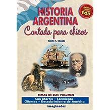 Historia argentina contada para los chicos/Argentina's history told for children