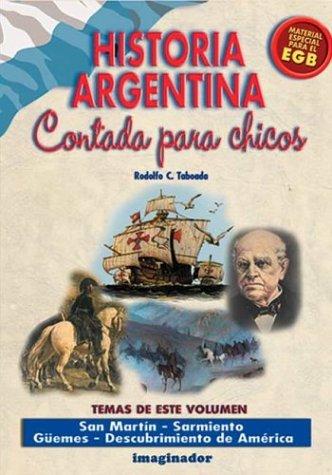 Historia argentina contada para los chicos/Argentina's history told for children por Rodolfo C. Taboada