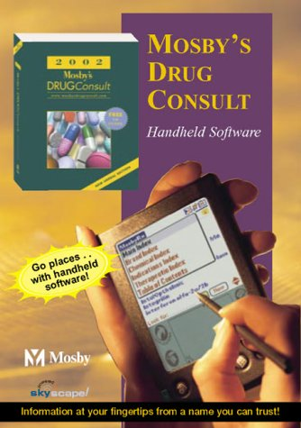 2002 Mosby's Drug Consult: A Comprehensive Reference for Brand and Generic Prescription Drugs (DVD CD-ROM for PDAs) (Mosby's Drug Consult, 2002) Pda Dvd