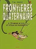 Aux frontières du quaternaire, Tome 2 - Tranche de vie et steak de mammouth