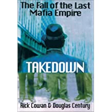 Takedown: The True Story Undercover Det Who Brought Down Billion Dolla