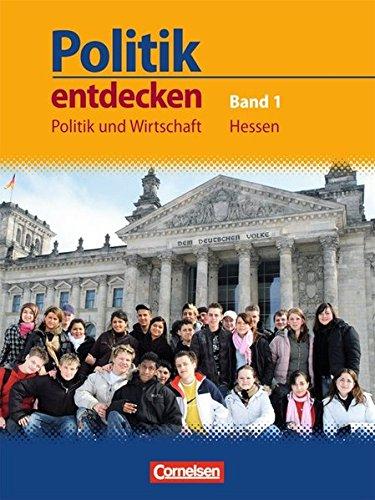 Politik entdecken - Politik und Wirtschaft Hessen: Band 1: 7. Schuljahr - Schülerbuch
