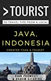 Greater Than a Tourist – Java Indonesia: 50 Travel Tips from a Local