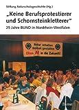 Image de Keine Berufsprotestierer und Schornsteinkletterer: 25 Jahre BUND in Nordrhein-Westfalen