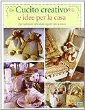 Scarica Libro Cucito creativo e idee per la casa Ediz illustrata (PDF,EPUB,MOBI) Online Italiano Gratis