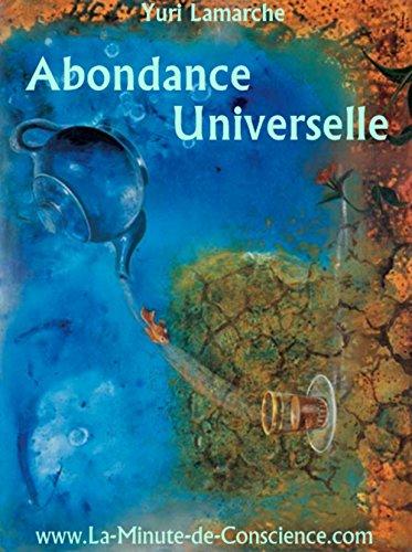 Abondance Universelle: Comment manifester le paradis sur terre et vivre sous la grce divine