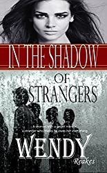 IN THE SHADOW OF STRANGERS: A wealthy man is about to change her destiny ...but it's a secret. (English Edition)