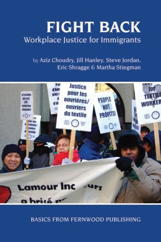 Fight Back: Workplace Justice for Immigrants (Basics from Fernwood Publishing) by Aziz Choudry (2009-09-01)