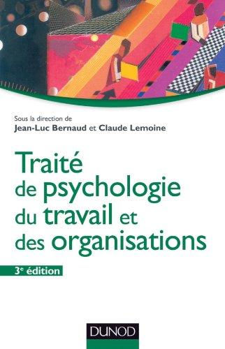 Trait de psychologie du travail et des organisations - 3me dition