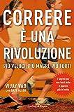 Correre è una rivoluzione: Più veloci, più magri, più forti