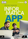 Informatica app 2. Vol. unico. Per le Scuole superiori. Con CD-ROM. Con e-book. Con espansione online