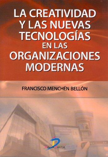 La creatividad y las nuevas tecnologías en las organizaciones modernas por Francisco Menchén Bellón