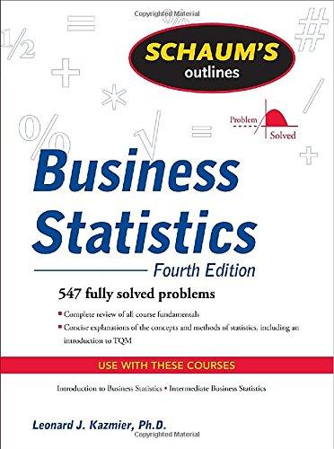 Schaum's Outline of Business Statistics, Fourth Edition (Schaum's Outline Series)