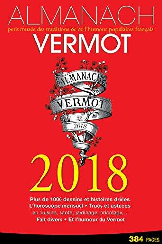 Almanach Vermot 2018: petit musée des traditions & de l'humour populaires français