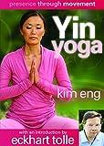 Presence Through Movement: Yin Yoga: Spiritual Awakening Through the Body