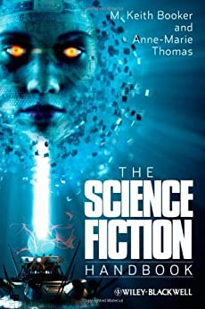 The Science Fiction Handbook (Wiley Blackwell Literature Handbooks) by [Booker, M. Keith, Thomas, Anne-Marie]