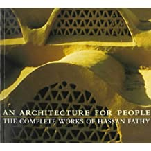 An Architecture for People: The Complete Works of Hassan Fathy
