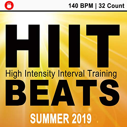Hiit Beats Summer 2019 (140 Bpm - 32 Count Unmixed High Intensity Interval Training Workout Music Ideal for Gym, Jogging, Running, Cycling, Cardio and Fitness) -