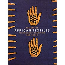 The Art of African Textiles: Technology, Tradition and Lurex (Art Catalogue)