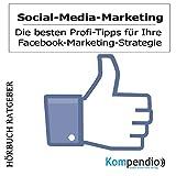 Social-Media-Marketing: Die besten Profi-Tipps für Ihre Facebook-Marketing-Strategie
