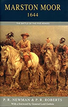 Marston Moor: The Battle of the Five Armies by [Newman, Peter, Roberts, Paul]