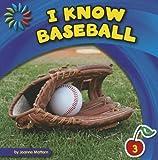 I Know Baseball (21st Century Basic Skills Library: I Know Sports)
