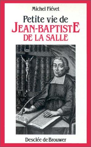 Petite vie de Jean-Baptiste de La Salle