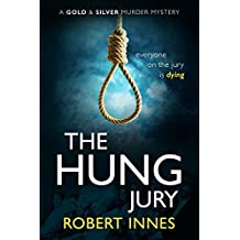 The Hung Jury (A Gold and Silver Murder Mystery)