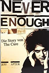 Never Enough - Die Story Von The Cure by Apter Jeff (2006-03-15)