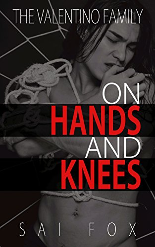 On Hands and Knees (The Valentino Family, Book 1) (English Edition)