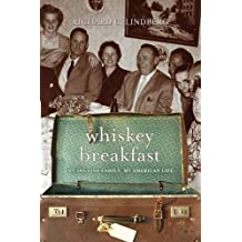 Whiskey Breakfast: My Swedish Family, My American Life by Richard C. Lindberg (2011-08-25)