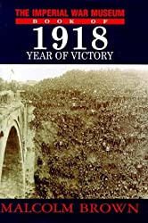Imperial War Museum Book of 1918: Year of Victory