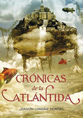 Crónicas de la Atlántida (Crónicas de la Atlántida 1) (Serie Infinita)