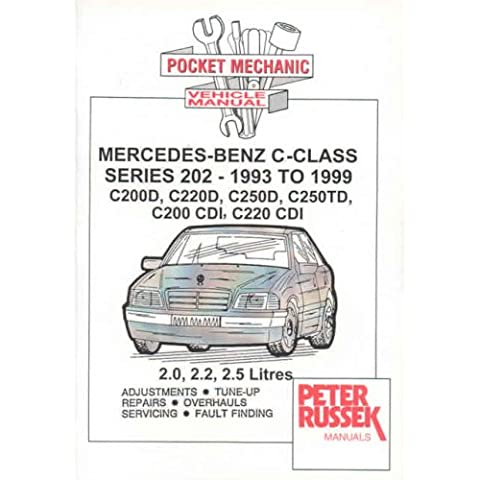 Pocket Mechanic for Mercedes-Benz C-class Models, Diesel and Turbodiesel and CDI C200D, C220D, C250D, C250 TD, C200 CDI, C220 CDI 2.0, 2.2, 2.5 Litre Engines, 1993 to