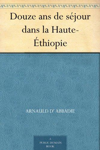 Couverture du livre Douze ans de séjour dans la Haute-Éthiopie