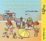 Meine allerersten Kinderlieder für die Ferien: 25 Urlaubs-Hits