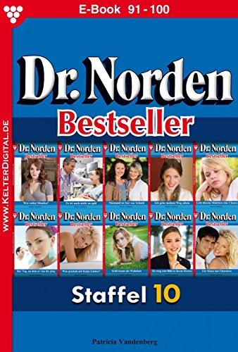 Dr. Norden Bestseller Staffel 10 – Arztroman: E-Book 91-100