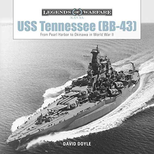 USS Tennessee (Bb43): From Pearl Harbor to Okinawa in World War II (Legends of Warfare: Naval, Band 5) (Uss Tennessee)