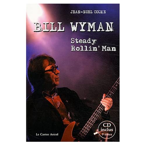 Bill Wyman - Steady rollin'man - CD offert
