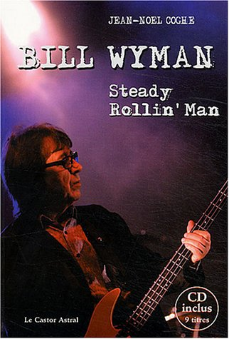 Bill Wyman - Steady rollin'man - CD offert par Jean-noel Coghe