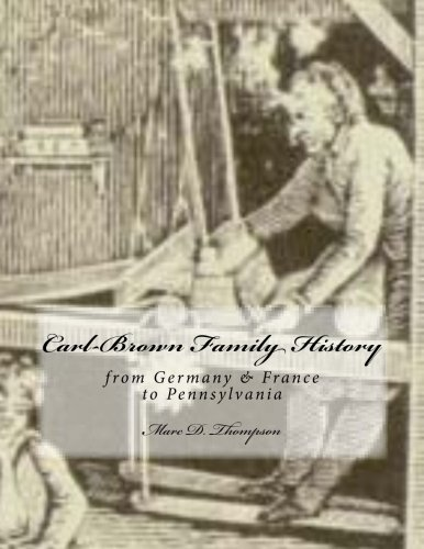 Carl-Brown Family History: from Germany & France to Pennsylvania
