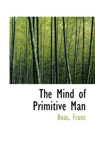 The Mind of Primitive Man (Bibliolife Reproduction Series) por Boas Franz