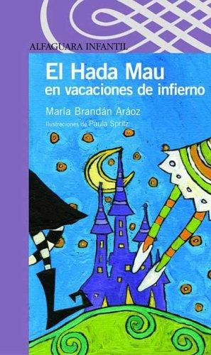El Hada Mau En Vacaciones de Infierno por Maria Brandan Araoz