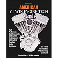 American V-twin Engine Tech: High Performance Modifications for 1985 to 1999 Evolution and 1999 to 2003 Twin Cam Harley-Davidsons, Also Covers RevTech, S&S, TP Engineering and Mer