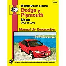 Modelos Dodge y Plymouth Neon Haynes Manual de Reparacion Por 2000 Al 2005: No Incluye Informacion Especifica Para Los Modelos Srt-4