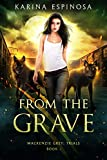 From the Grave: A New Adult Urban Fantasy (Mackenzie Grey: Trials Book 1)