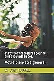 21 Positions et postures pour ne plus avoir mal au dos.: Votre bien-être général.