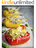 Stuffed Vegetables: Top 50 Most Delicious Stuffed Vegetable Recipes (Recipe Top 50's Book 64) (English Edition)